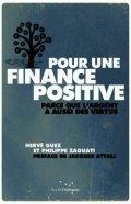 Pour une finance positive, d'Hervé Guez et Philippe Zaouati