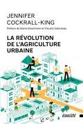 La révolution de l'agriculture urbaine, de Jennifer Cockrall-King