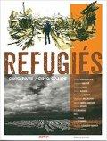 Réfugiés. Cinq pays, cinq camps