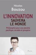 L'innovation sauvera le monde, de Nicolas Bouzou