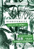 Biodiversité, fais-la toi-même, de Caroline Burzynski-Delloye