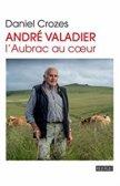 André Valadier: Aubrac au coeur, de Daniel Crozes