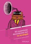 60 questions étonnantes sur la musique, de Valentine Vanootighem