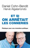 Et si on arrêtait les conneries, de Daniel Cohn-Bendit et Hervé Algalarrondo