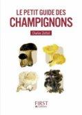 Le petit guide des champignons, de Charles Zettel