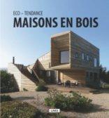 Eco-tendance. Maisons en bois, de Carles Broto