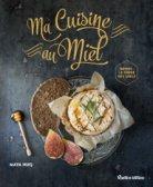 Ma cuisine au miel de Nuq et Longet, ed. Rustica
