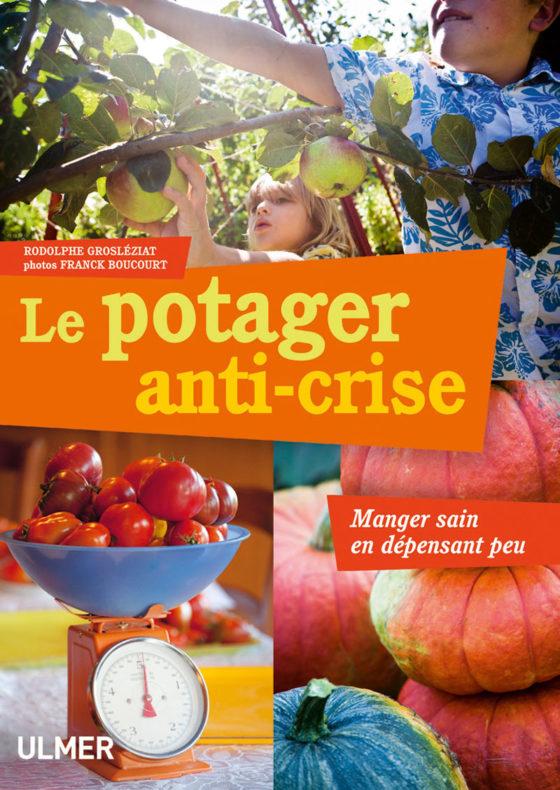Le potager anti-crise, -manger sain en dépensant peu-