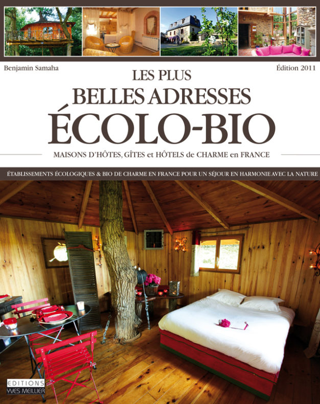 Les plus belles adresses écolo-bio, de Benjamin Samaha