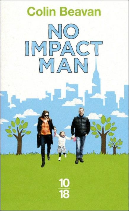 No Impact Man, de Colin Beavan