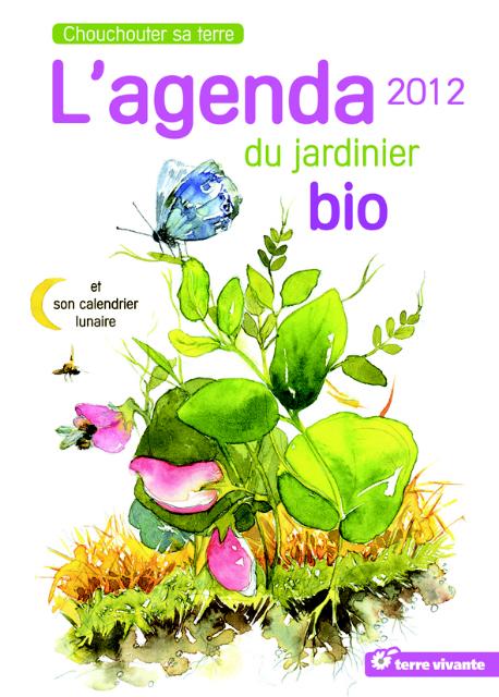 L'Agenda 2012 du jardinier bio, de Blaise Leclerc et Antoine Bosse-Platière