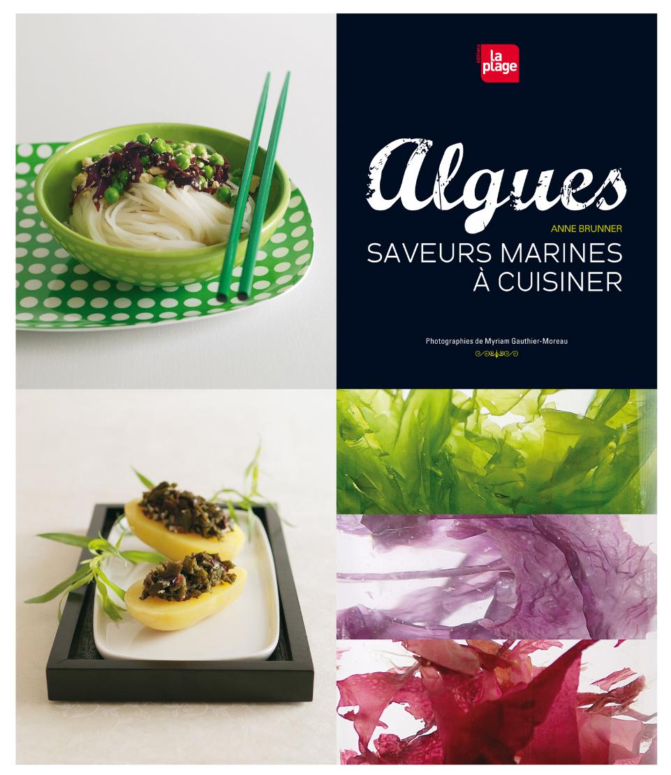 Algues, saveurs marines à cuisiner, d'Anne Brunner