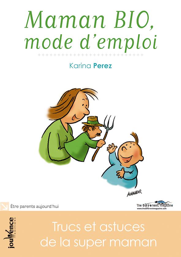 Maman BIO, mode d'emploi, de Karina Perez