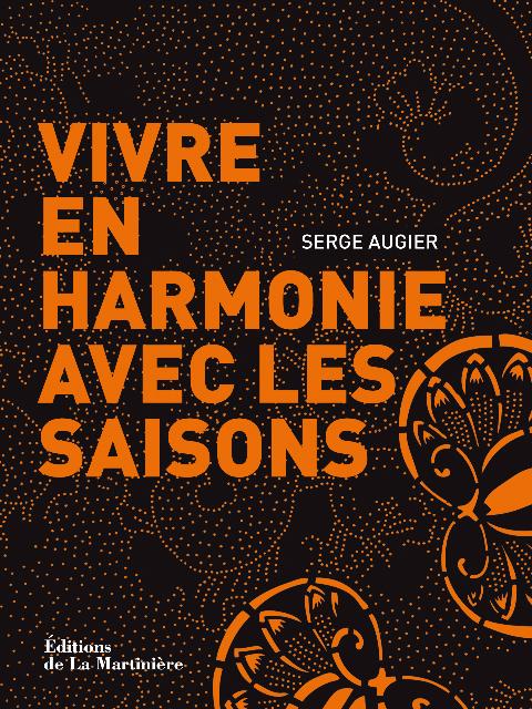 Vivre en harmonie avec les saisons, de Serge Augier