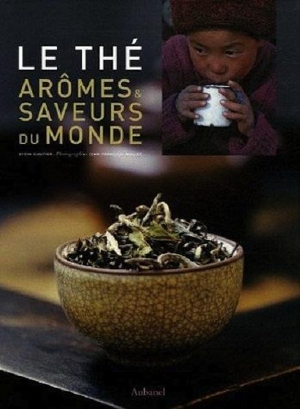 Le Thé, arômes et saveurs du monde, L. Gauthier et JF Mallet.
