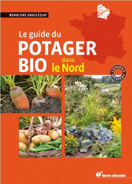 Le guide du potager bio dans le Nord, de Rodolphe Grosléziat