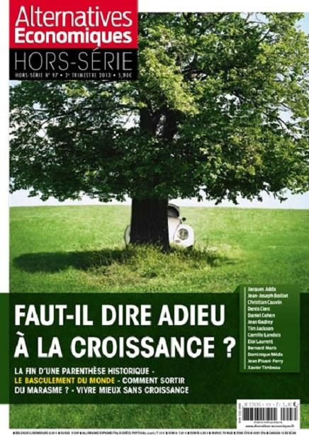 Alternatives Economiques Hors-Série N°97 : Faut-il dire adieu à la croissance ?