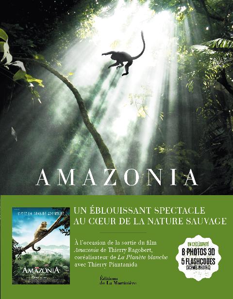 Amazonia, de Thierry Piantanida et Araquém Alcântara