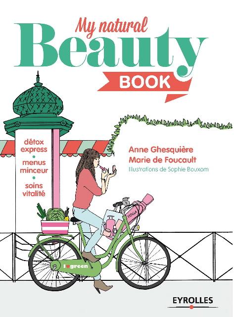 My natural beauty book, Anne Ghesquière, Marie de Foucault