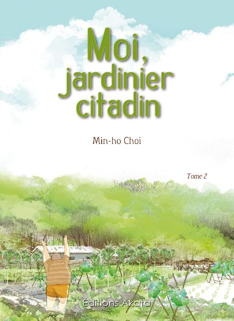 Moi jardinier citadin, de Min-ho Choi