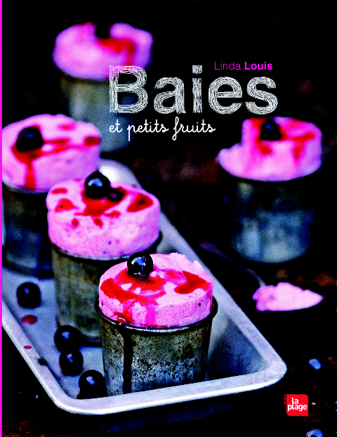 Baies et petits fruits, de Linda Louis