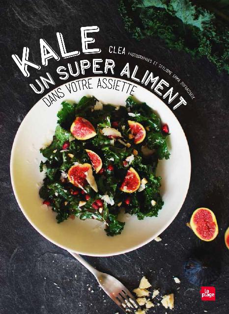 Kale, un super aliment dans votre assiette, par Cléa