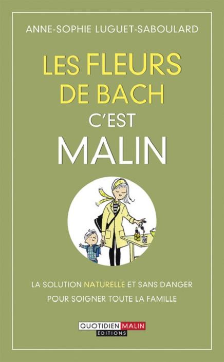 Les fleurs de Bach, c'est malin, d'Anne-Sophie Luguet Saboulard