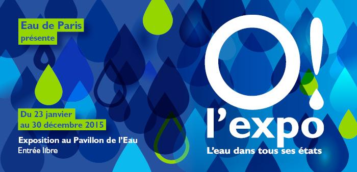 """""""Ô ! L'expo"""", au Pavillon de l'eau, Paris"""