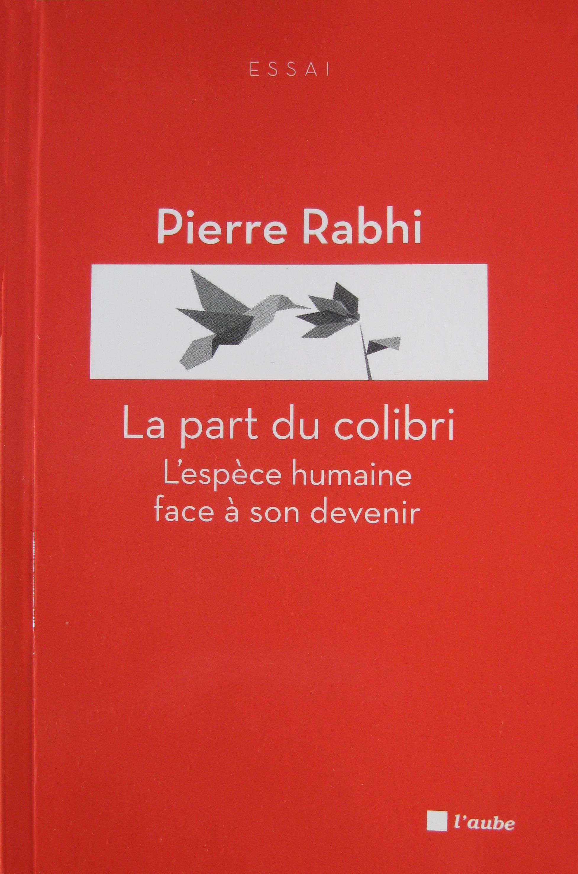 """""""La part du colibri"""", de Pierre Rabhi"""