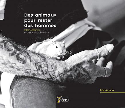 Des animaux pour rester des hommes, de Patricia Arnoux