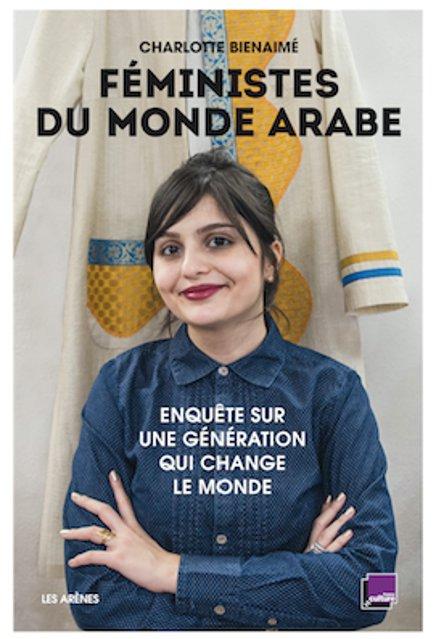 Féministes du monde arabe, de Charlotte Bienaimé