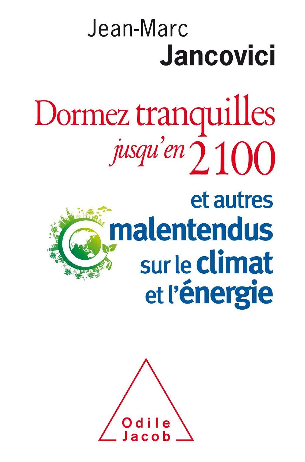 Dormez tranquilles jusqu'en 2100, de Jean-Marc Jancovici