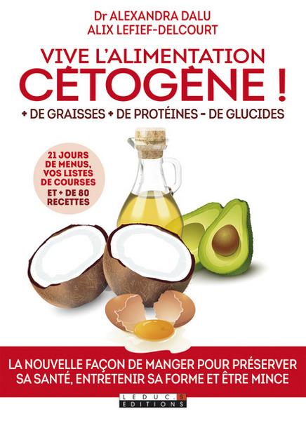 Vive l'alimentation cétogène!, d'Alexandra Dalu et Alix Lefief-Delcourt