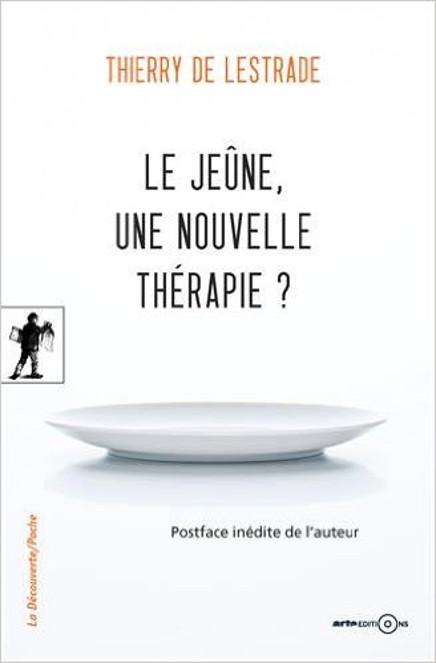 Le jeûne, une nouvelle thérapie?, de Thierry de Lestrade