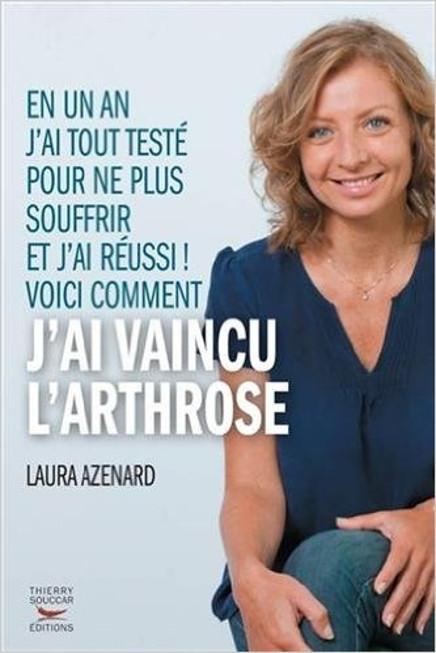 Comment j'ai vaincu l'arthrose, de Laura Azenard