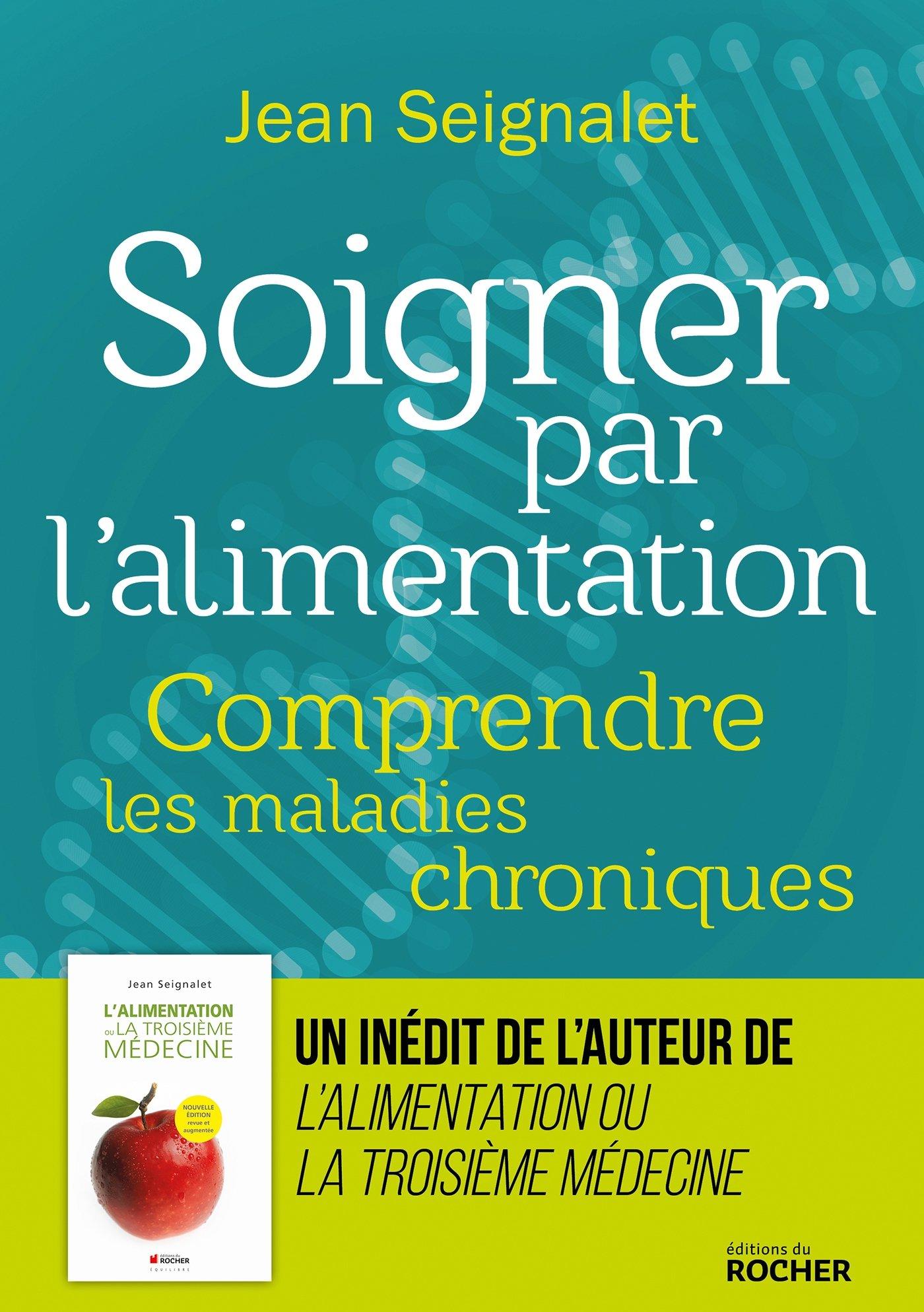 Soigner par l'alimentation, de Jean Seignalet : polyarthrite rhumatoïde, fibromyalgie et maladie de Crohn