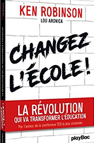 Changez l'école, de Ken Robinsonz