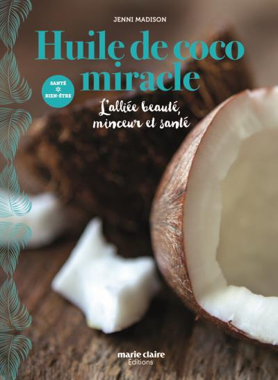 Huile de coco miracle, de Jenni Madison