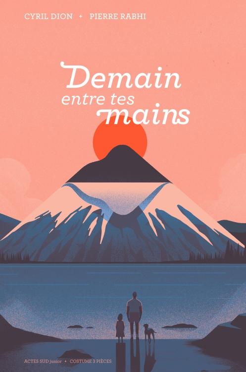 Demain entre tes mains, de Cyril Dion et Pierre Rabhi