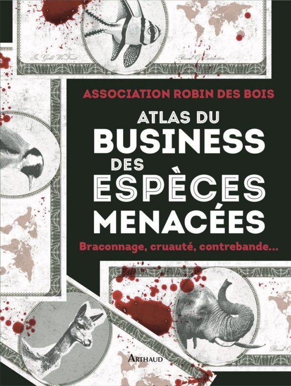 L'atlas du business des espèces menacées, de l'association Robin des bois