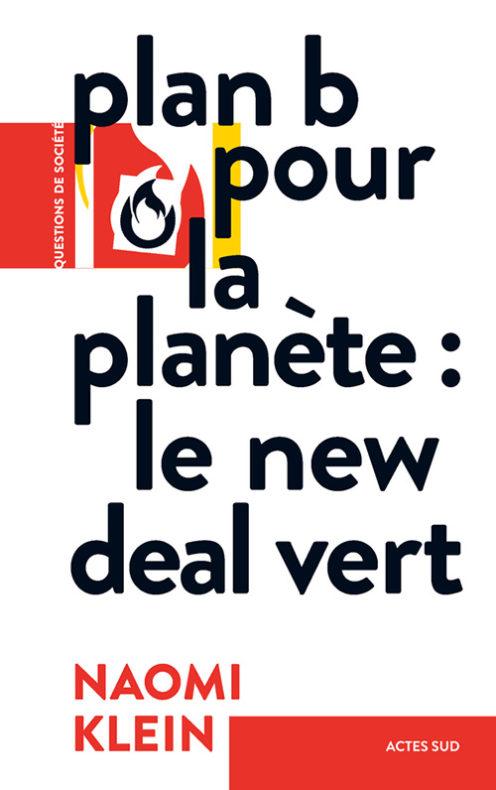 Plan B pour la planète : le new deal vert, de Naomi Klein.